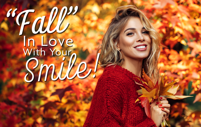 Fall in love with your smile!